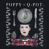 コンセプトは「Poppy 解体新書」♪<Q-pot.>と世界で活躍する女性アーティスト<Poppy(ポッピー)>が異色コラボ!